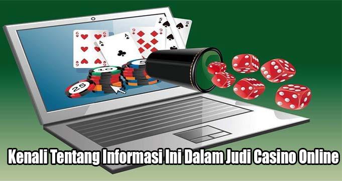 Kenali Tentang Informasi Ini Dalam Judi Casino Online